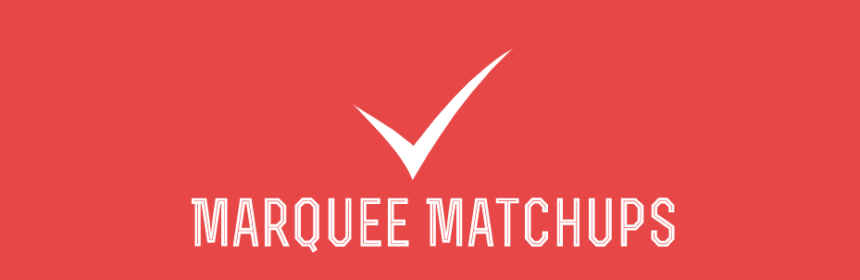 Marquee Matchups Featured